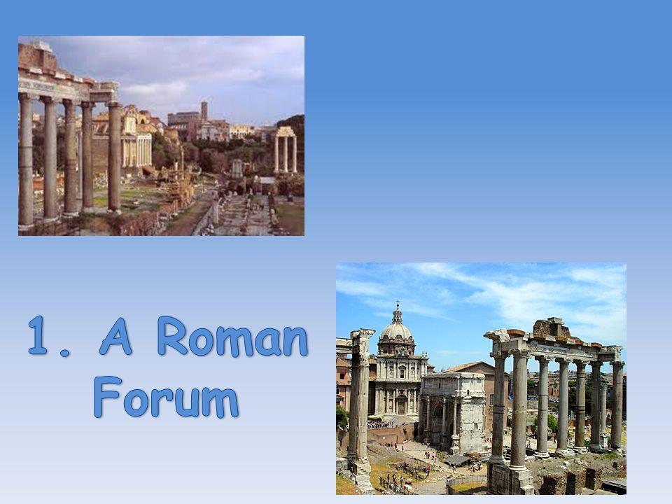 1. A Roman Forum