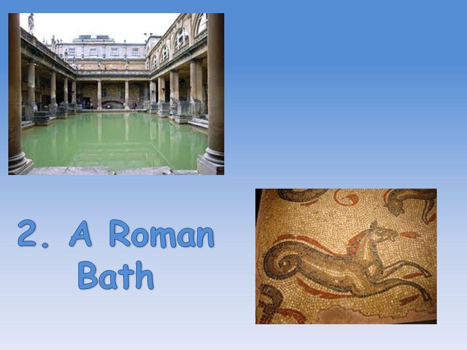 2. A Roman Bath