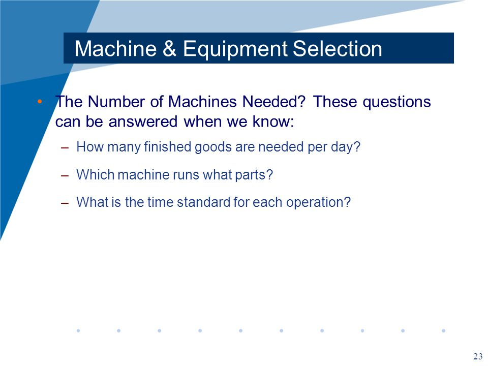 Machine & Equipment Selection