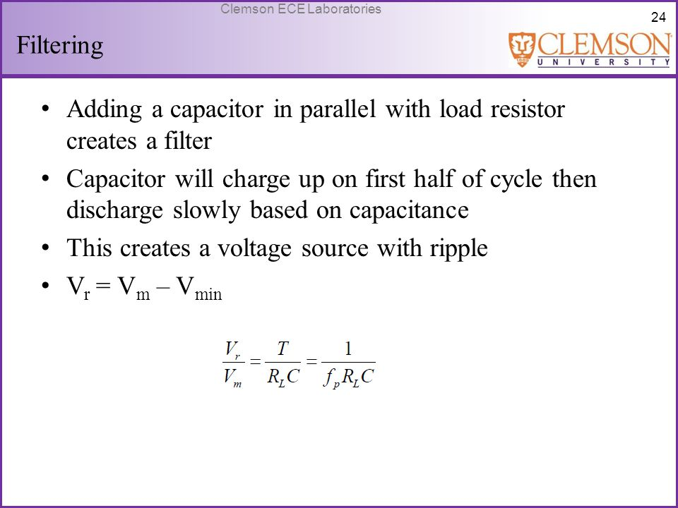 Filtering Adding a capacitor in parallel with load resistor creates a filter.