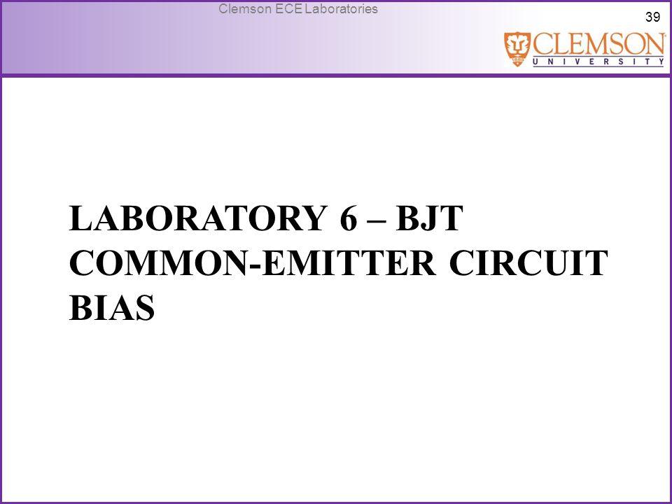 Laboratory 6 – BJT Common-emitter circuit bias