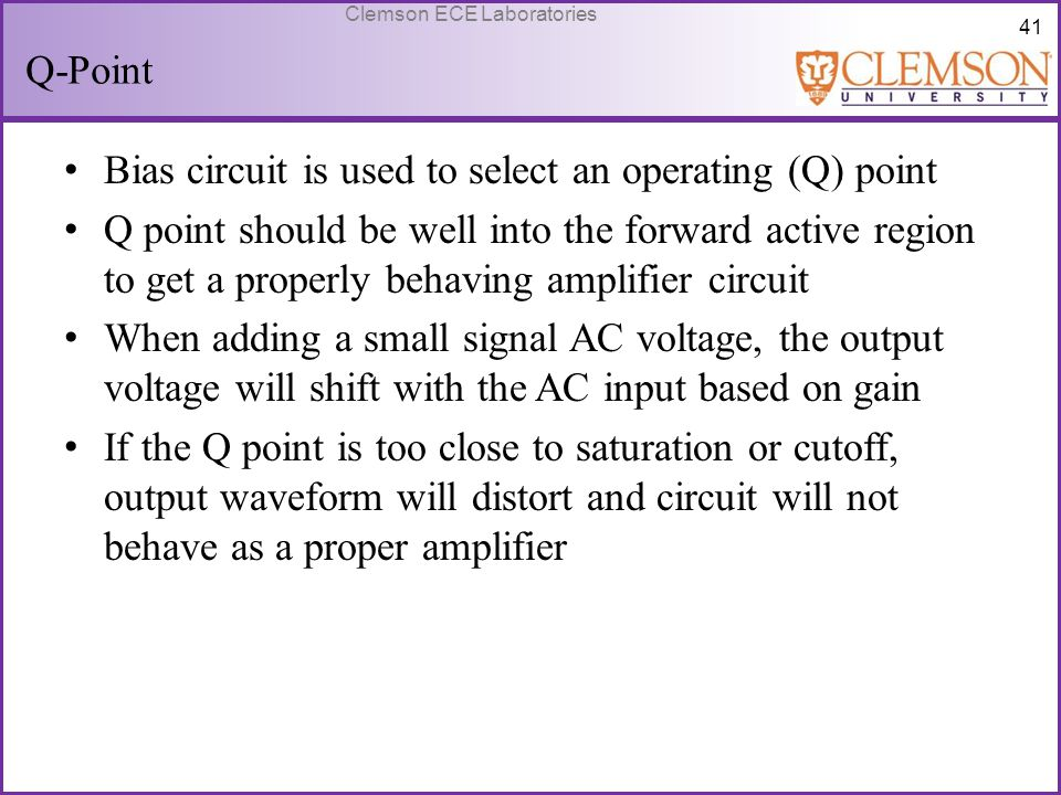 Q-Point Bias circuit is used to select an operating (Q) point.