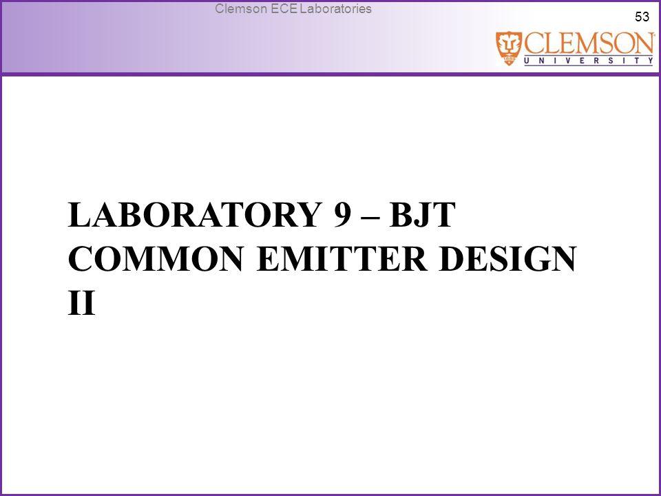 Laboratory 9 – BJT common emitter design II