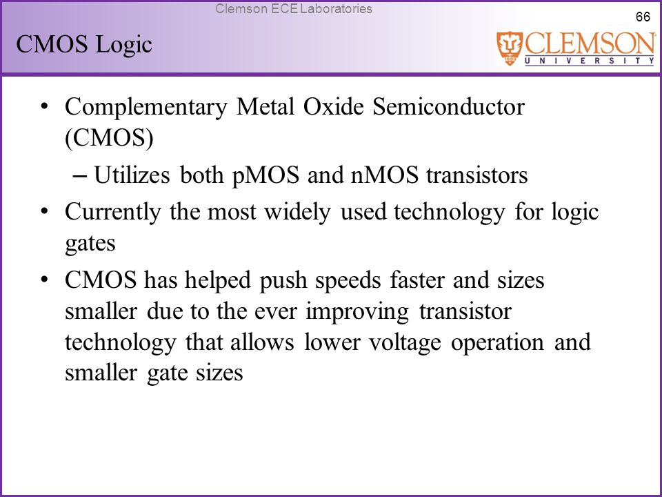 CMOS Logic Complementary Metal Oxide Semiconductor (CMOS) Utilizes both pMOS and nMOS transistors.