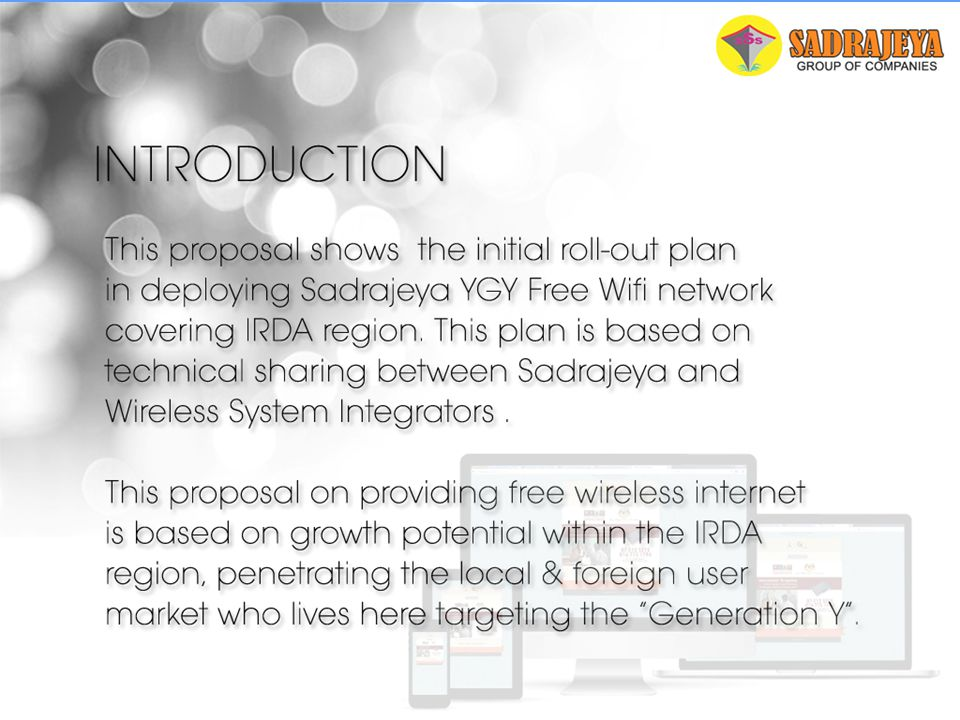 Introduction This proposal shows the initial roll-out plan in deploying Sadrajeya YGY Free Wifi network covering IRDA region.