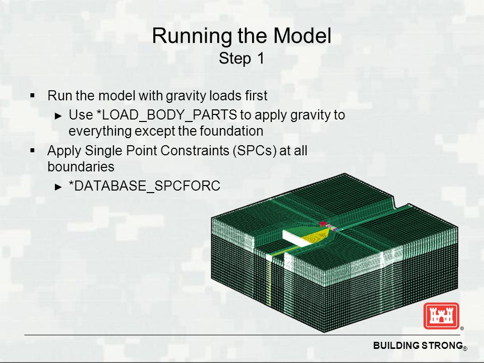 Running the Model Step 1 Run the model with gravity loads first