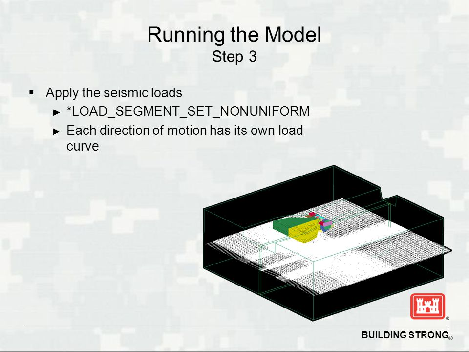 Running the Model Step 3 Apply the seismic loads