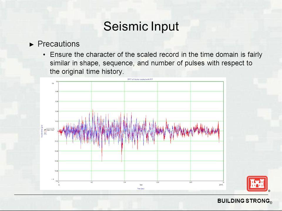 Seismic Input Precautions