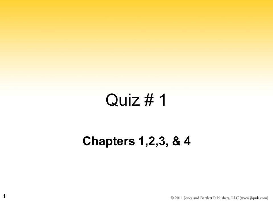 Quiz # 1 Chapters 1,2,3, & 4
