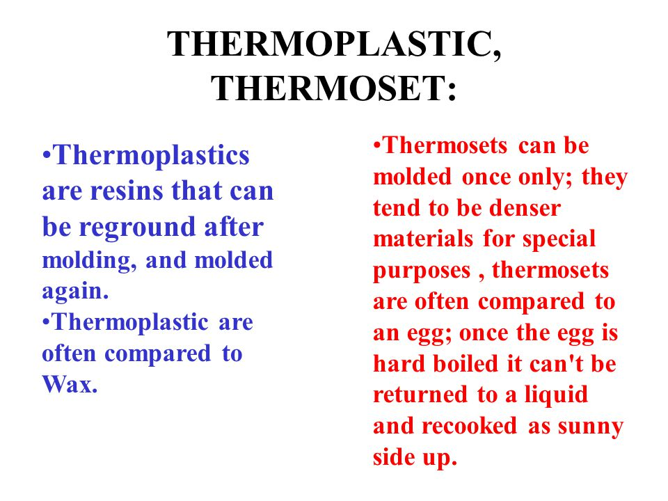 THERMOPLASTIC, THERMOSET: