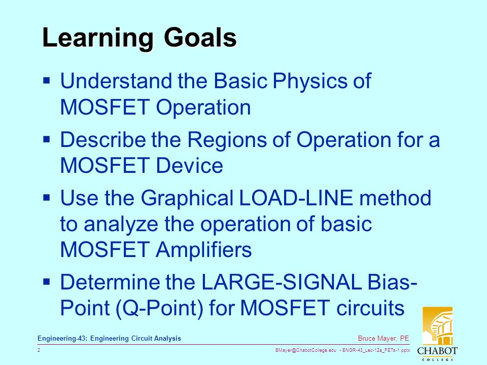 Learning Goals Understand the Basic Physics of MOSFET Operation