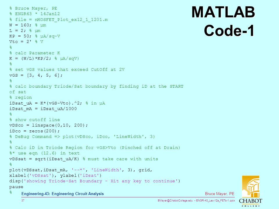 MATLAB Code-1 % Bruce Mayer, PE % ENGR43 * 14Jan12