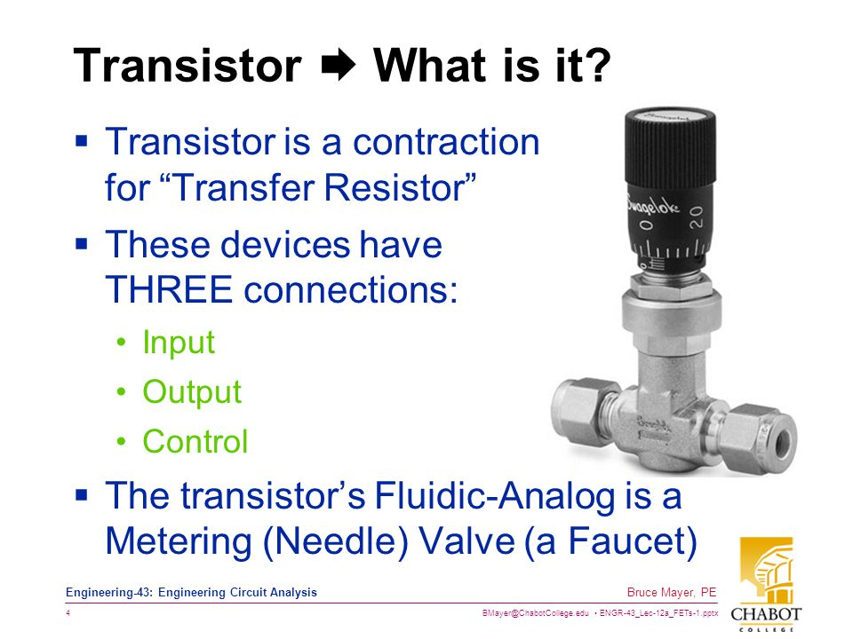 Transistor  What is it Transistor is a contraction for Transfer Resistor These devices have THREE connections:
