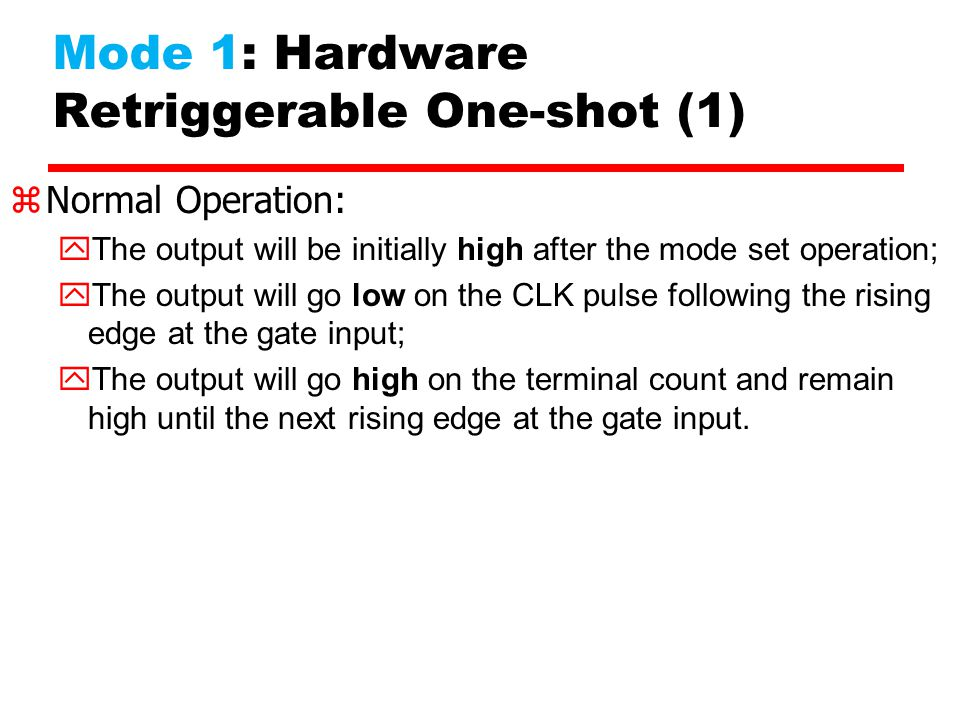 Mode 1: Hardware Retriggerable One-shot (1)