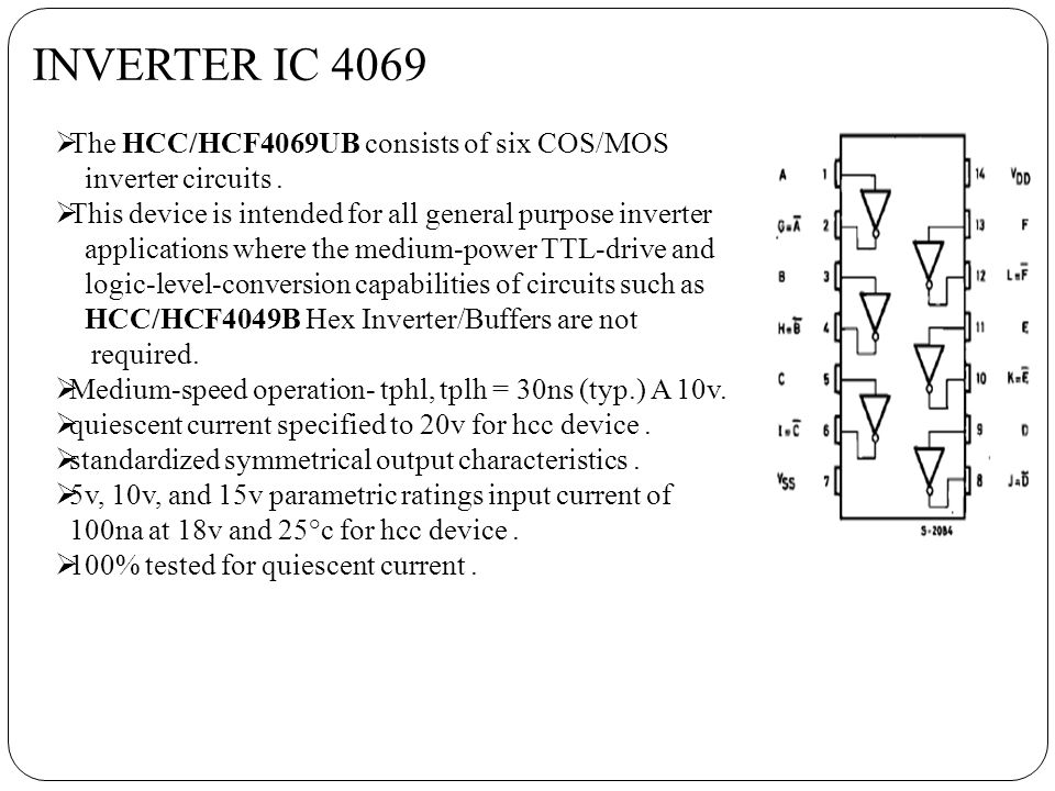 INVERTER IC 4069 The HCC/HCF4069UB consists of six COS/MOS