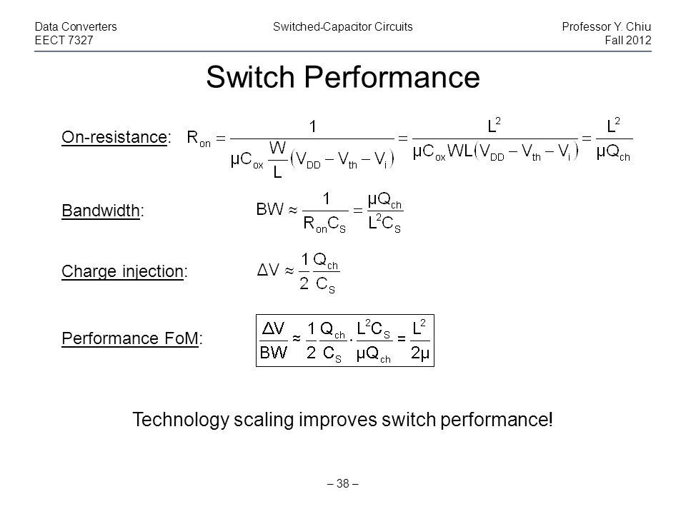 Technology scaling improves switch performance!