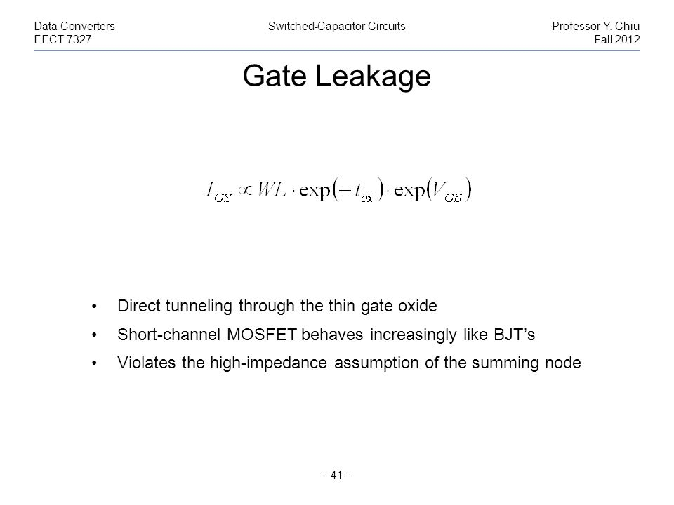 Gate Leakage Direct tunneling through the thin gate oxide