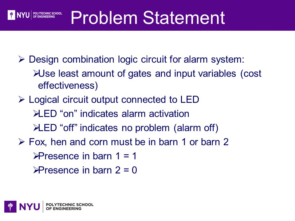 Problem Statement Design combination logic circuit for alarm system: