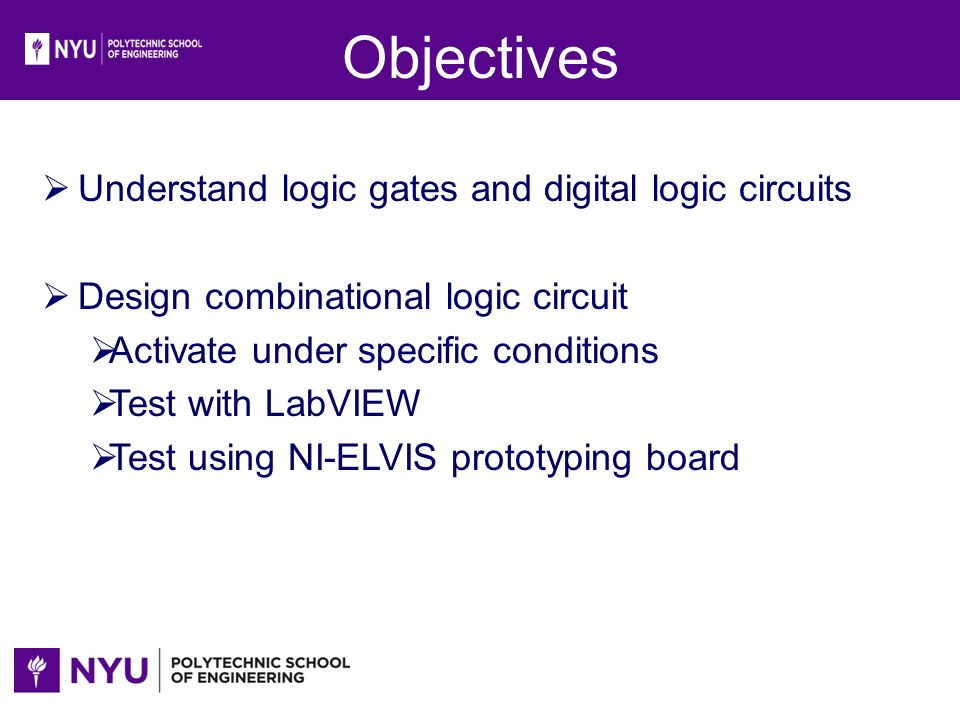 Objectives Understand logic gates and digital logic circuits