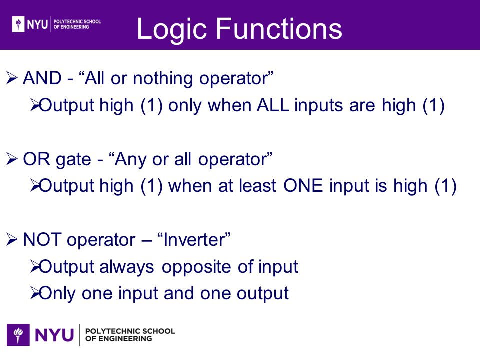 Logic Functions AND - All or nothing operator