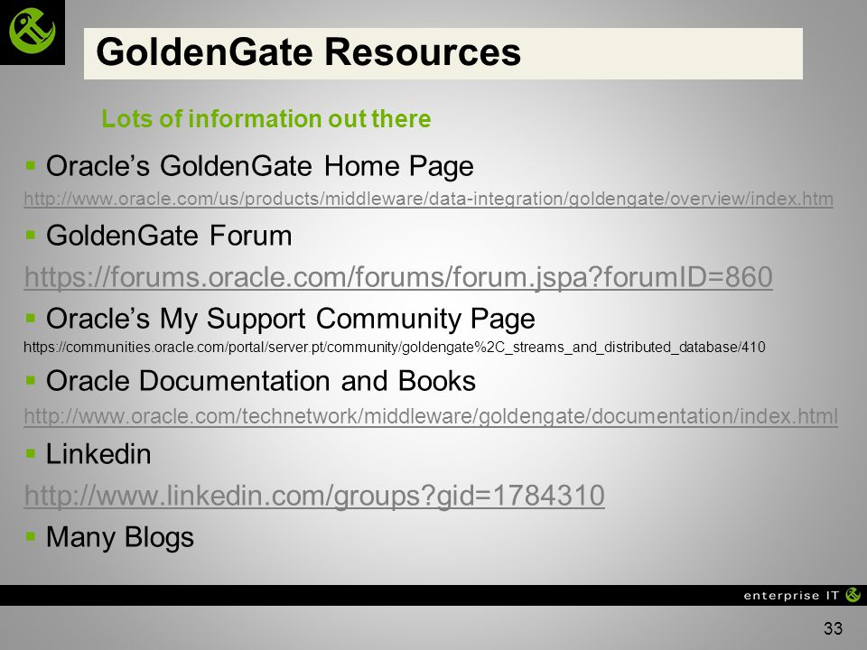 GoldenGate Resources Oracle's GoldenGate Home Page GoldenGate Forum