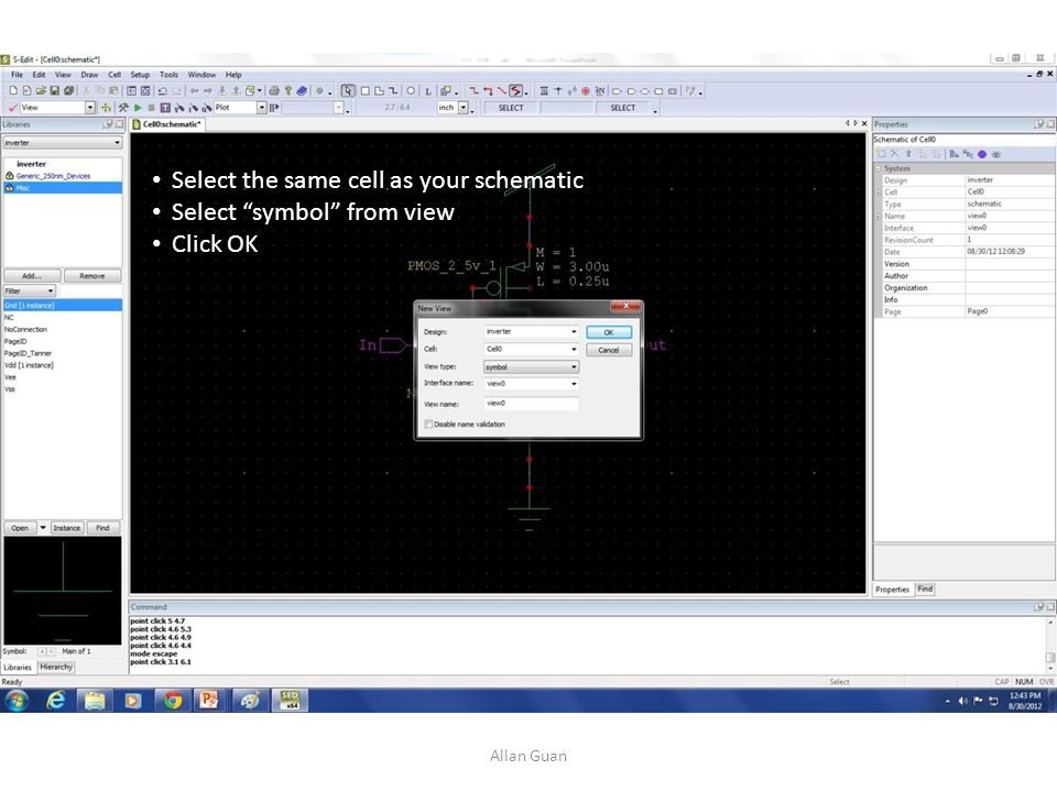 Select the same cell as your schematic Select symbol from view