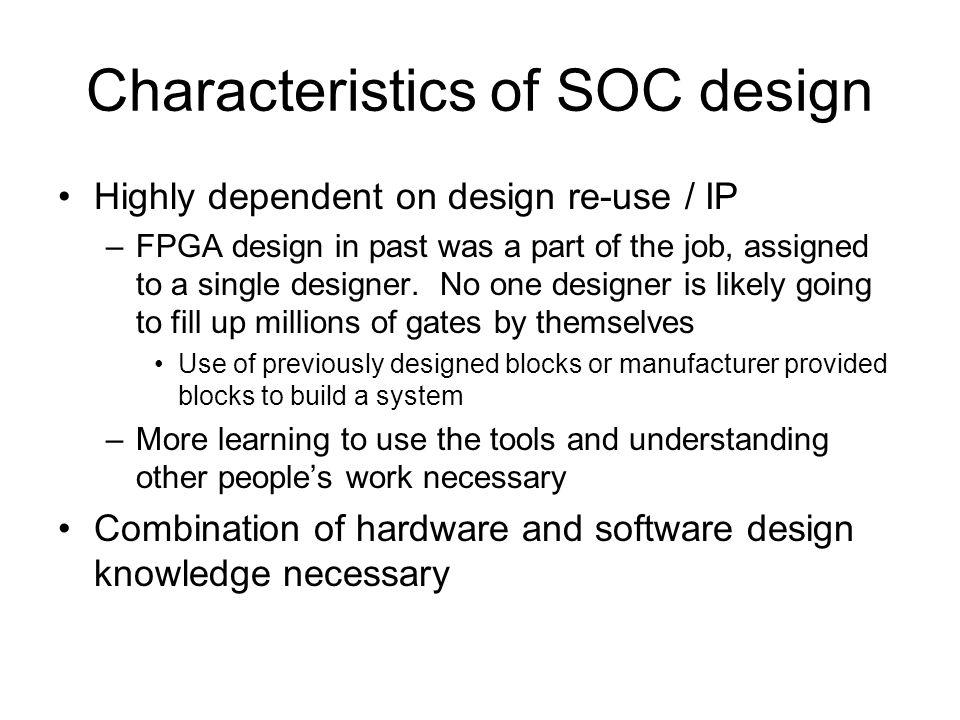 Characteristics of SOC design