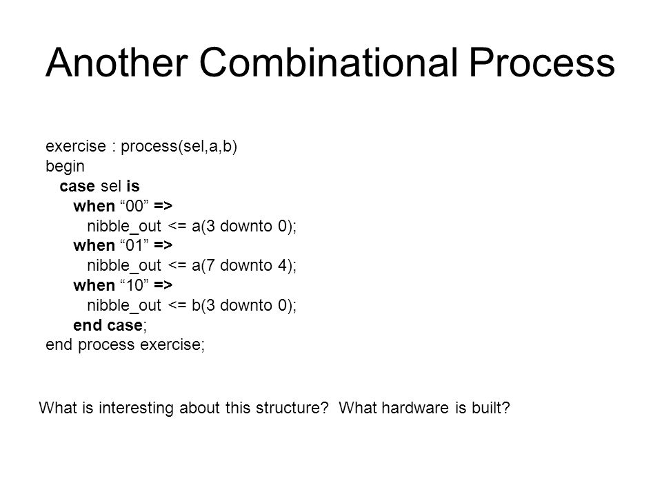 Another Combinational Process