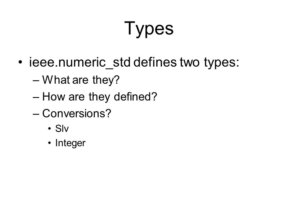 Types ieee.numeric_std defines two types: What are they