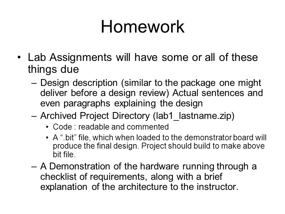 Homework Lab Assignments will have some or all of these things due