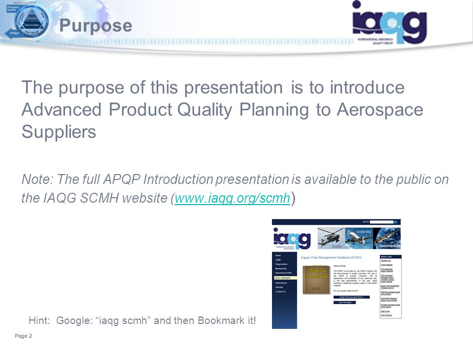Purpose The purpose of this presentation is to introduce Advanced Product Quality Planning to Aerospace Suppliers.