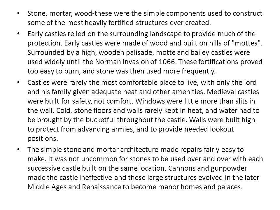 Stone, mortar, wood-these were the simple components used to construct some of the most heavily fortified structures ever created.