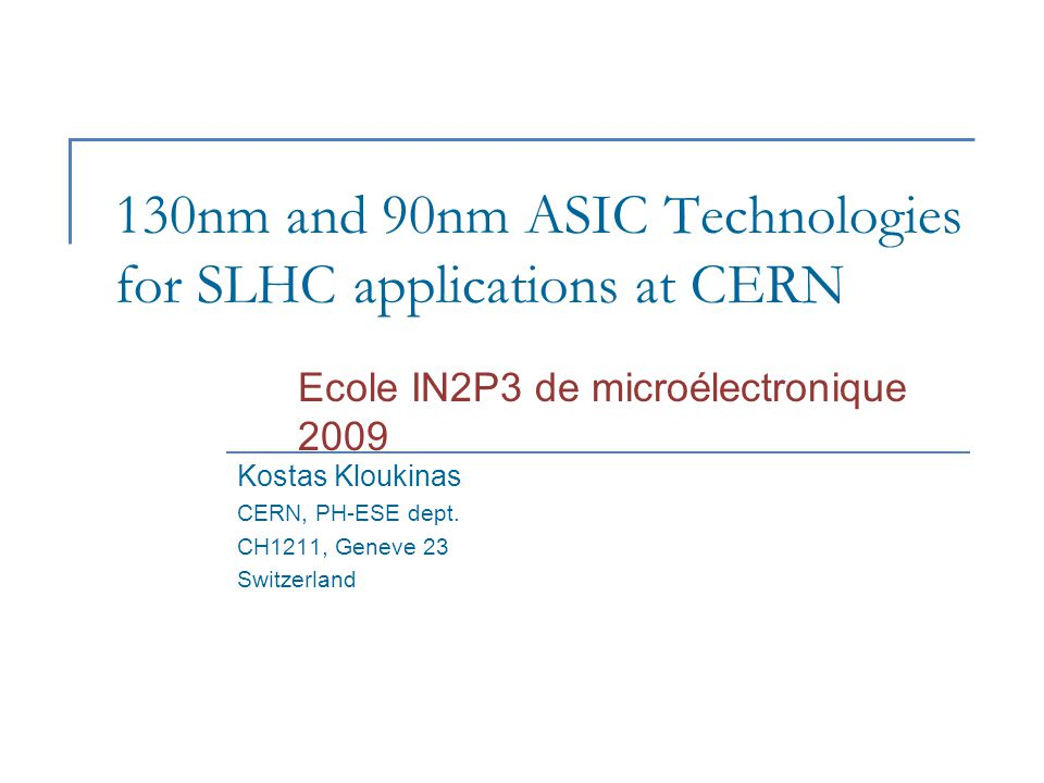 130nm and 90nm ASIC Technologies for SLHC applications at CERN