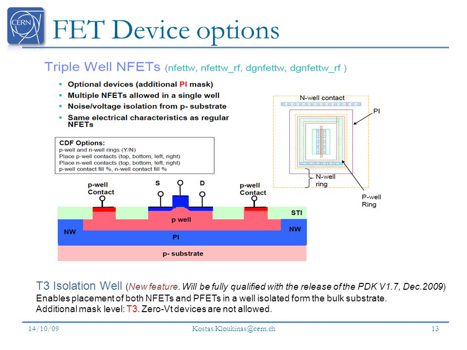 FET Device options T3 Isolation Well (New feature. Will be fully qualified with the release of the PDK V1.7, Dec.2009)