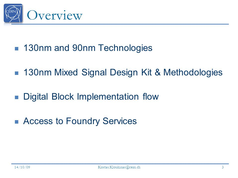 Overview 130nm and 90nm Technologies