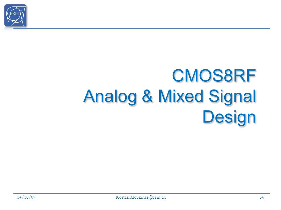 CMOS8RF Analog & Mixed Signal Design