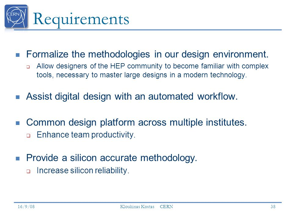 Requirements Formalize the methodologies in our design environment.