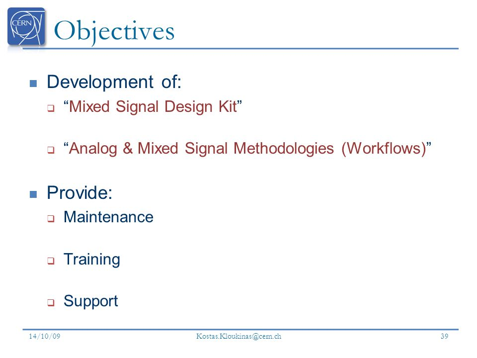 Objectives Development of: Provide: Mixed Signal Design Kit