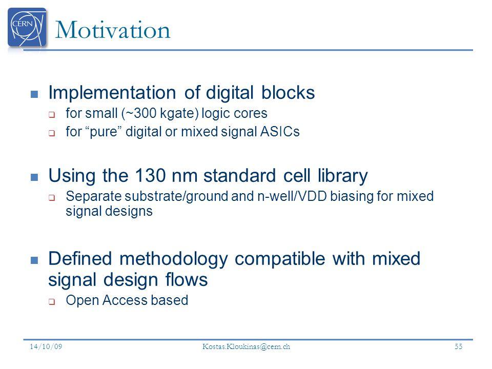 Motivation Implementation of digital blocks