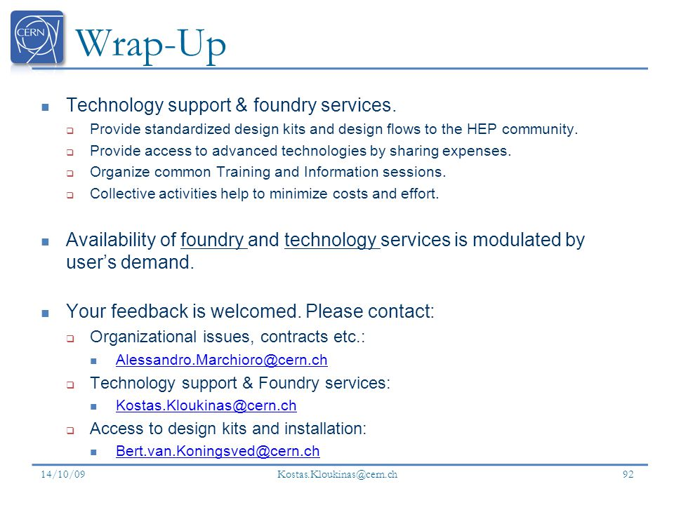 Wrap-Up Technology support & foundry services.