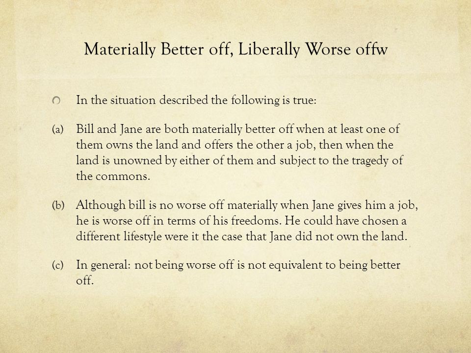 Materially Better off, Liberally Worse offw