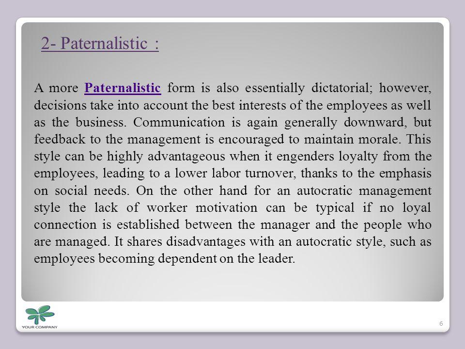 2- Paternalistic :