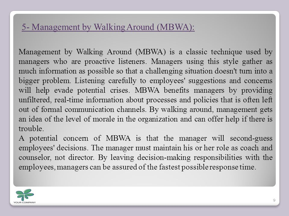 5- Management by Walking Around (MBWA):