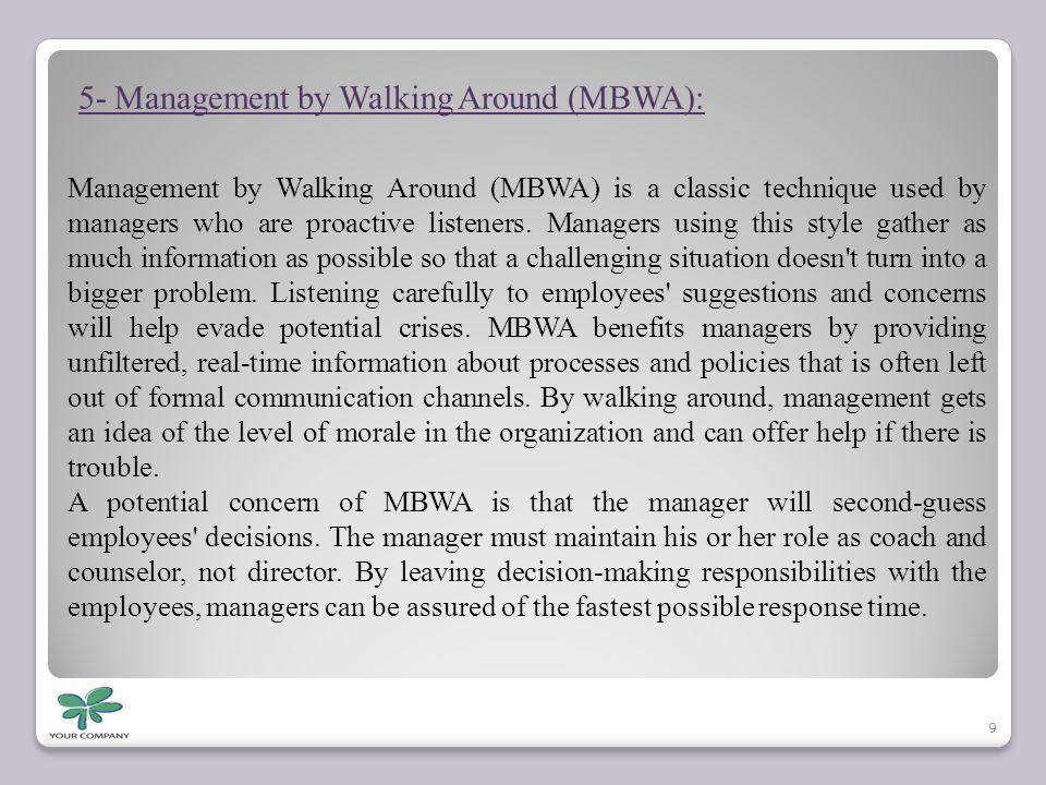 5- Management by Walking Around (MBWA):