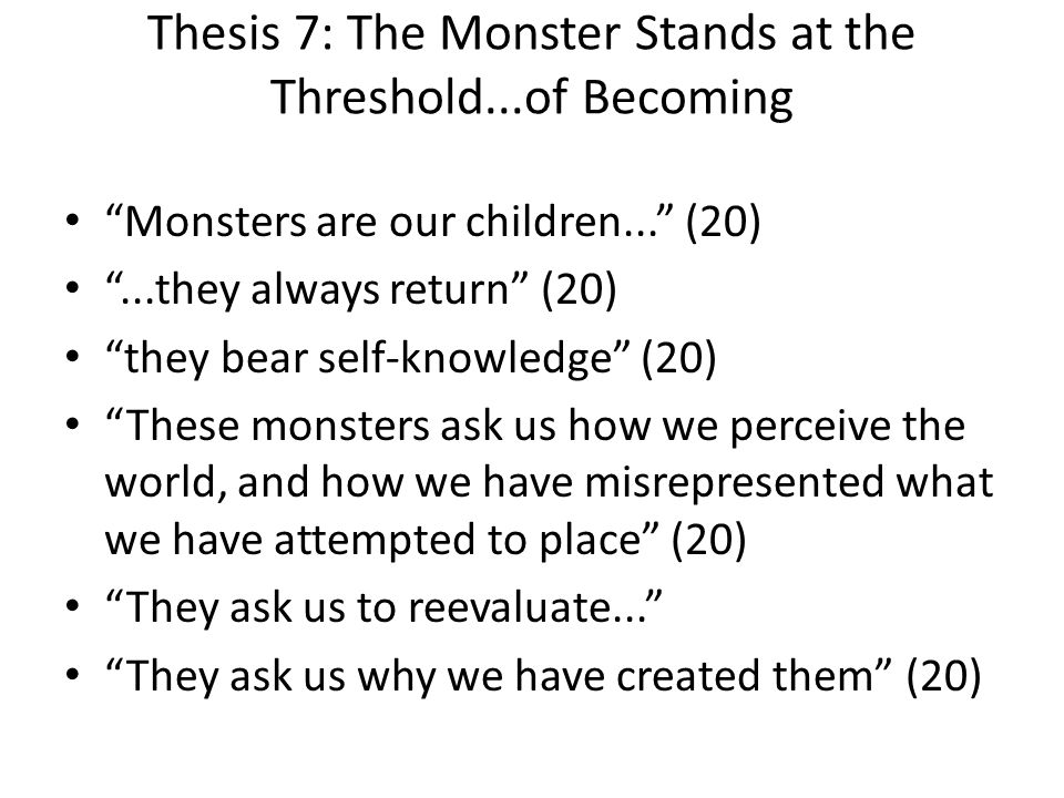 Thesis 7: The Monster Stands at the Threshold...of Becoming