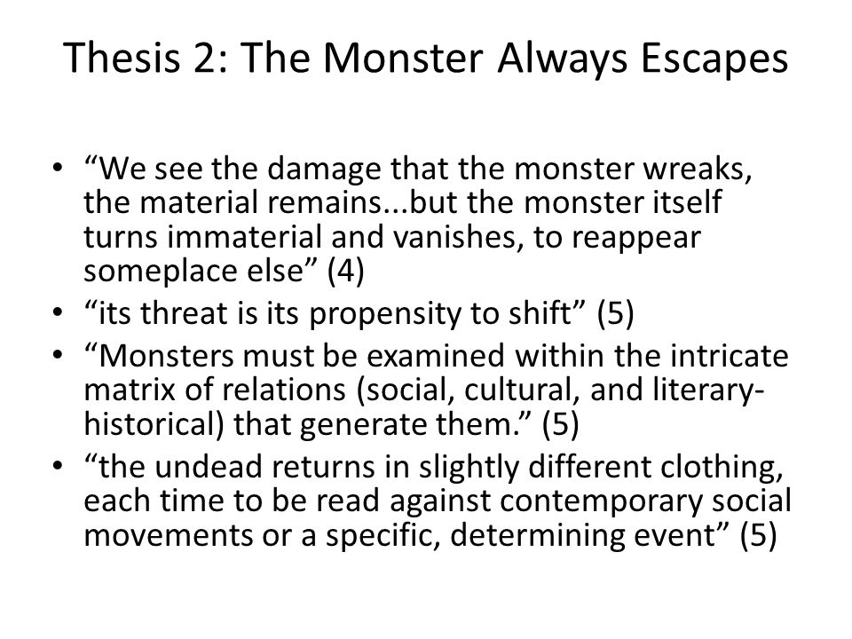 Thesis 2: The Monster Always Escapes