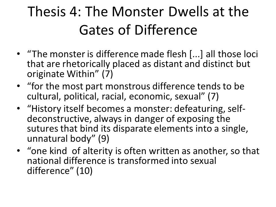 Thesis 4: The Monster Dwells at the Gates of Difference