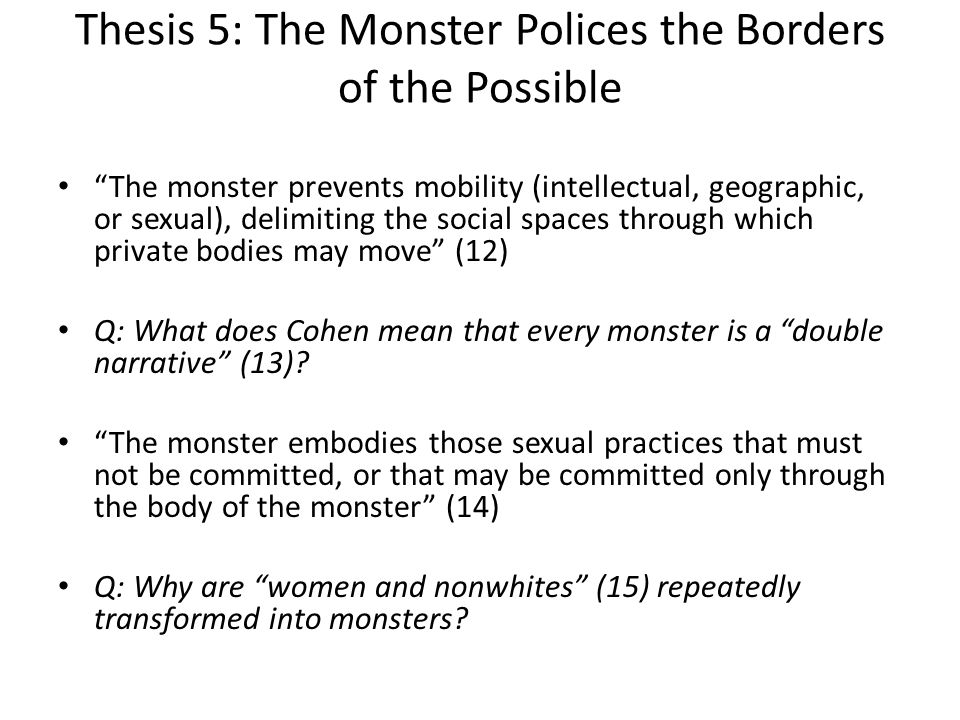 Thesis 5: The Monster Polices the Borders of the Possible