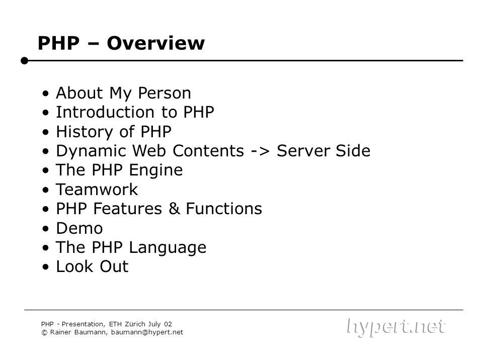 PHP – Overview About My Person Introduction to PHP History of PHP