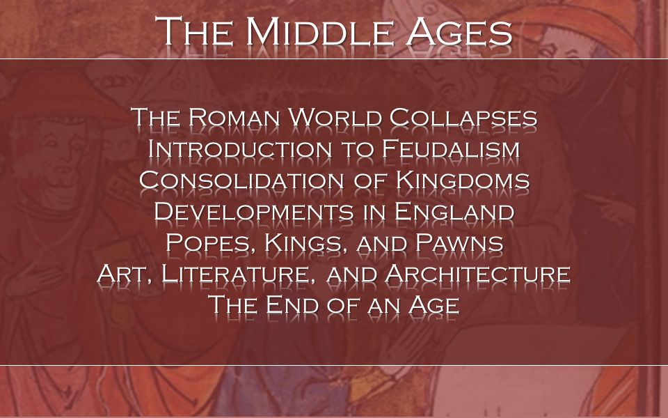 The Middle Ages The Roman World Collapses Introduction to Feudalism
